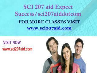 SCI 207 aid Expect Success/sci207aiddotcom