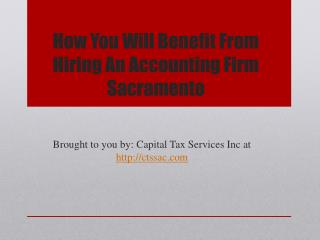 How You Will Benefit From Hiring An Accounting Firm Sacramento