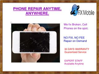 Phone Repair Anytime, Anywhere.