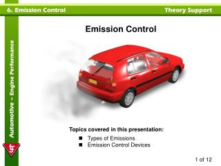 Topics covered in this presentation:  Types of Emissions Emission Control Devices