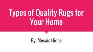 Types of Quality Rugs for your Home