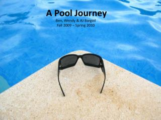 A Pool Journey
