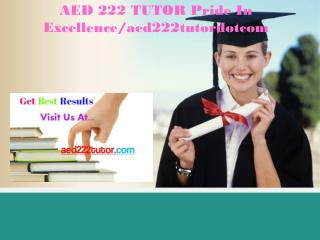 AED 222 TUTOR Pride In Excellence/aed222tutordotcom