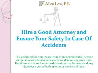 Hire a Good Attorney and Ensure Your Safety In Case Of Accidents