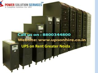 UPS on Rent Greater Noida call 8800344800