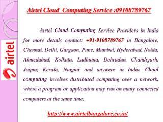 Airtel Cloud  Computing Service :09108789767