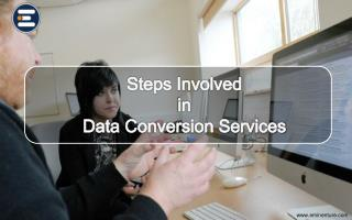 Steps Involved in Data Conversion Services