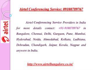 Airtel Conferencing Service: 09108789767