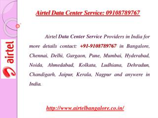 Airtel Data Center Service: 09108789767