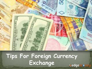 Tips For Foreign Currency Exchange