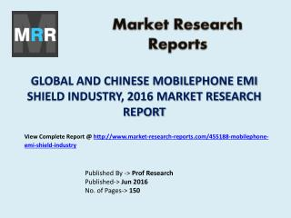 Mobilephone EMI Shield Industry Macroeconomic Environment Development Trends for Global and Chinese Market Research Repo