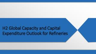 H2 Global Capacity and Capital Expenditure Outlook for Refineries