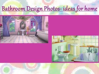 Bathroom Design Photos- ideas for home