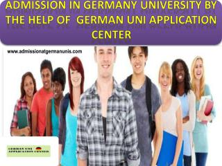 Admission in Germany University By the Help of  German Uni Application Center