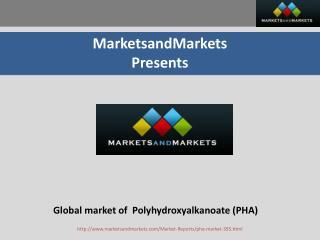 Global Market of PHA(Polyhydroxyalkanoate)