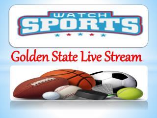 Golden State Live Stream