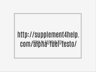 http://supplement4help.com/alpha-fuel-testo/