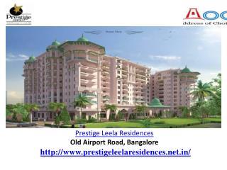 Prestige Leela Residences  Banglore review, price& location