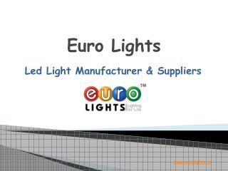 Euro lights - Manufacturer of Best Led Lights in India