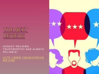 The Next Reviews
