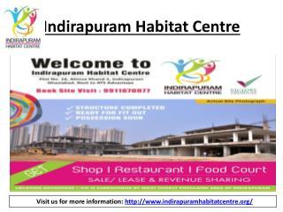 Mega project in Ghaziabad- IndirapuramHabitat Centre