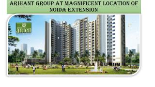 Get Possession on Time at Arihant Arden Noida