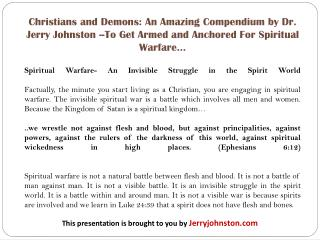 Christians and Demons: An Amazing Compendium by Dr. Jerry Johnston --To Get Armed and Anchored For Spiritual Warfare