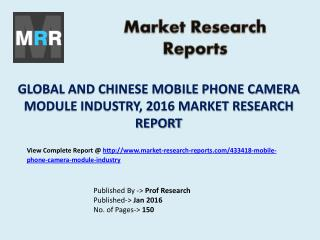 Mobile Phone Camera Module: World Market Revenue and Forecasts to 2021
