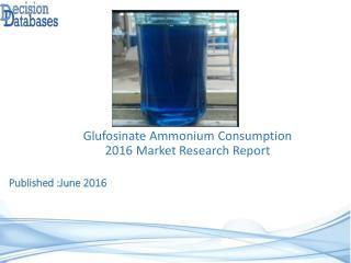 Glufosinate Ammonium Consumption Market : International Industry Analysis
