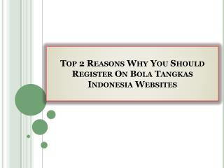 Top 2 Reasons Why You Should Register On Bola Tangkas Indonesia Websites