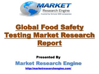 Global Food Safety Testing Market is Expected to Grow at a CAGR of 7.5% by 2020 - by Market Research Engine
