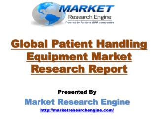 Patient Handling Equipment Market is anticipated to Exceed USD 17.5 Billion in the Forecast Period by 2021 - by Market R