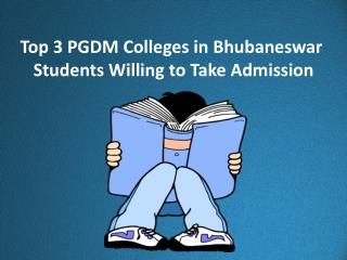 Top 3 PGDM Colleges in Bhubaneswar Students Willing to Take Admission