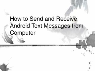 How to Send and Receive Android Text Messages from Computer