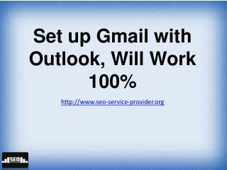 Set up Gmail with Outlook, Will Work 100%