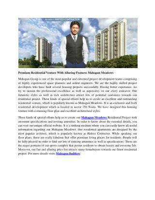 Premium Residential Venture With Alluring Features Mahagun Meadows