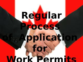 Regular Process of Application for Work Permits Immigration Questions