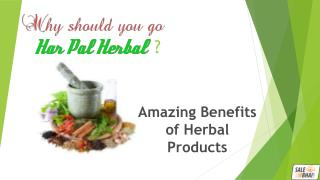 Amazing Benefits of Herbal Products