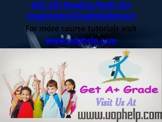GLG 101Reading feeds the Imagination/Uophelpdotcom