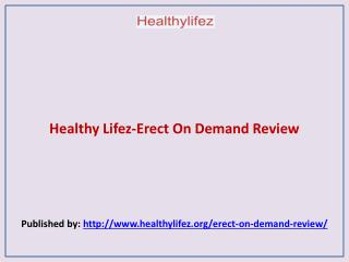Healthy Lifez-Erect On Demand Review