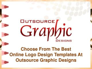 Choose From The Best Online Logo Design Templates at Outsource Graphic Designs