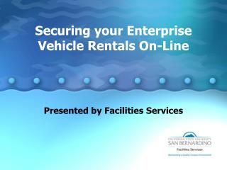 Securing your Enterprise  Vehicle Rentals On-Line