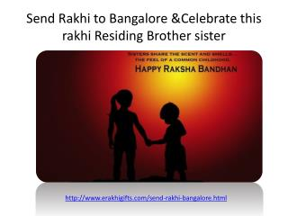 Send Rakhi to Bangalore &Celebrate this rakhi Residing Brother sister