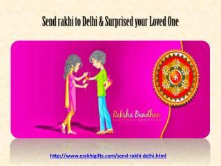 Send rakhi to Delhi & Surprised your Loved One
