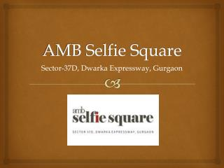 AMB Selfie Square Commercial in Sector 37D Gurgaon