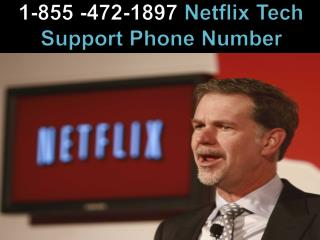Netflix Tech Support Phone Number 1-855-472-1897