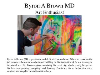 Byron A Brown MD - Art Enthusiast