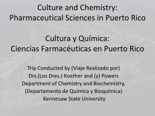 Culture and Chemistry:  Pharmaceutical Sciences in Puerto Rico  Cultura y Qu mica:  Ciencias Farmac uticas en Puerto Ric