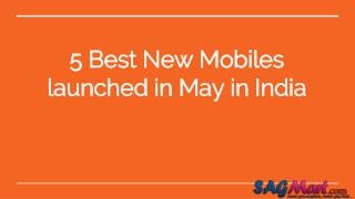 5 best new smartphone launched in may in india
