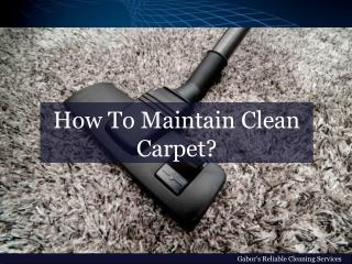 How To Maintain Clean Carpet?